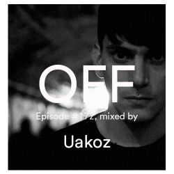 Podcast Episode # 172, mixed by Uakoz