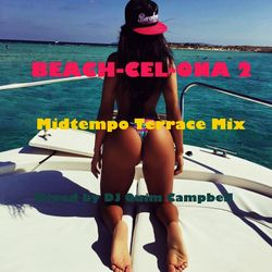 Beach-Cel-Ona 2 (A Midtempo Terrace Mix)
