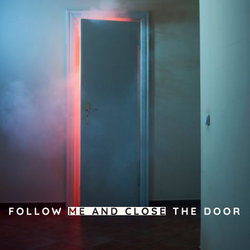 Follow Me And Close The Door Tunes