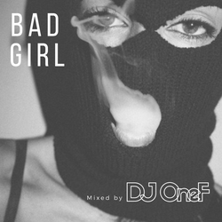 @DJOneF bad girl