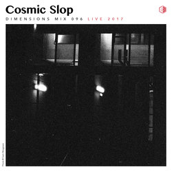 DIM096 - Cosmic Slop (Live 2017)