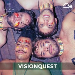 SOHO HOUSE MUSIC / 002: VISIONQUEST