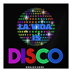 La Vida Is Disco Mix by deejayjose