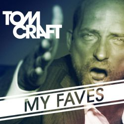Tomcraft - My Faves - In The Mix