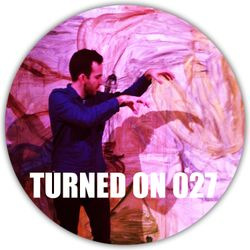 Turned On 027: Isaac Tichauer, Josh Wink, John Tejada, Till Von Sein, Rodriguez Jr.