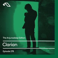 The Anjunadeep Edition 278 with Clarian