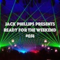 Jack Phillips Presents Ready for the Weekend #074
