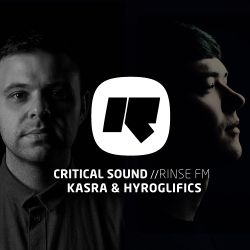 Critical Sound | Rinse FM | Kasra & Hyroglifics | 07.01.15