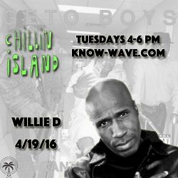 Chillin Island w/ Willie D (Geto Boys) - April 19th, 2016