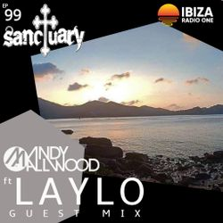 Sanctuary Show 099 with Guest Mix by Laylo ~ Ibiza Radio 1 ~ 17/03/19