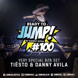 Danny Avila - Ready To Jump #100 - Special Edition (b2b Tiësto)