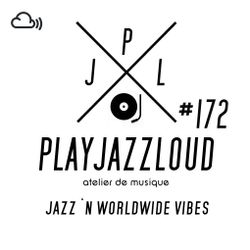 PJL sessions #172 [jazz 'n worldwide vibes]