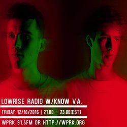 LowRise Radio w/Know V.A. 12/16/2016