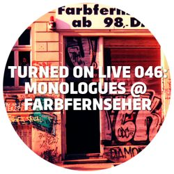 Turned On Live 046: Monologues x Farbfernseher