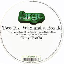 Two 12s Wax and a Bozak Show with Tony Troffa