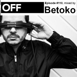 OFF Recordings Podcast Episode #110, mixed by Betoko