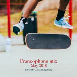 FRANCOPHONE MIX BY NITZAN ENGELBERG - MAY 2018