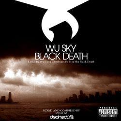 Wu Sky Black Death.....By DJ Getz.....