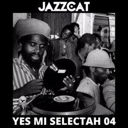 Yes mi selectah 04