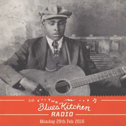 THE BLUES KITCHEN RADIO: 02 MARCH 2016