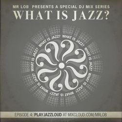 What Is Jazz? Vol.4 with PlayJazzLoud