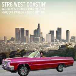 Str8 West Coastin', 9.16.17