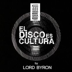"Radio Cómeme - ""El Disco es Cultura"" 21 by Lord Byron"