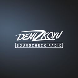 Deniz Koyu pres. Soundcheck Radio: Episode 062