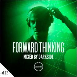 Darkside - Forward Thinking 002 [GetDarker]