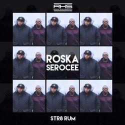 Roska & Serocee Str8 Rum Mix