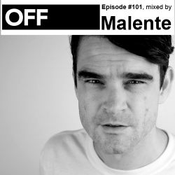 OFF Recordings Podcast Episode #101, mixed by Malente