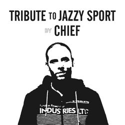 TRIBUTE TO JAZZY SPORT BY CHIEF