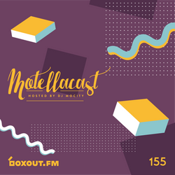 DJ MoCity - #motellacast E155 - now on boxout.fm [13-05-2020]