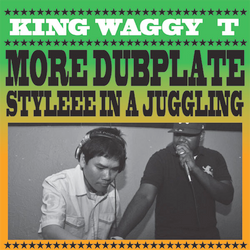King Waggy Tee More Dubplate Stylee