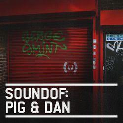 SoundOf: Pig & Dan