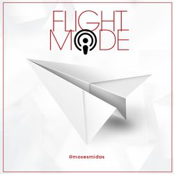 Ep125 Flight Mode @MosesMidas x @DJFONK - Next Flight Mode Live - Sat 23rd Mar!