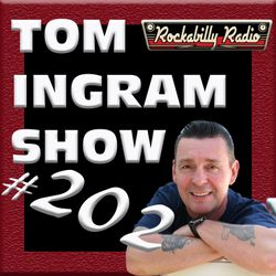 Tom Ingram Show #202 - Rockabilly Radio December 14th 2019