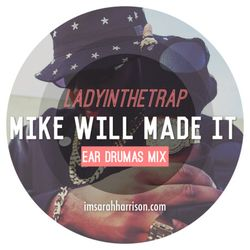 LadyInTheTrap x MIKE WILL MADE IT | The EAR DRUMMERS Mix
