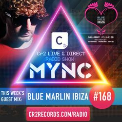 MYNC Presents Cr2 Live & Direct Radio Show 168 with Blue Marlin Ibiza Guestmix