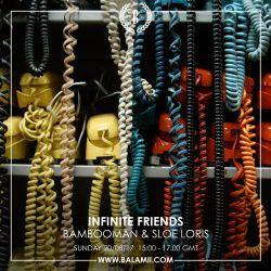 Infinite Friends w/Bambooman & Sloe Loris 19/08/17