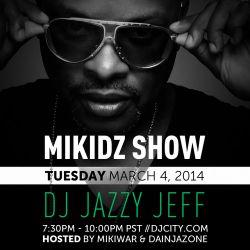 DJ Jazzy Jeff - MikiDz Show - Mar. 4, 2014