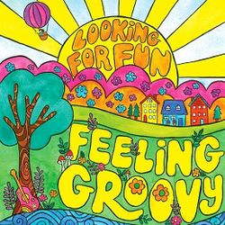 FEELING GROOVY AFTERNOON