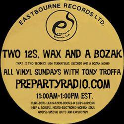 Two 12s, Wax and a Bozak with Tony Troffa