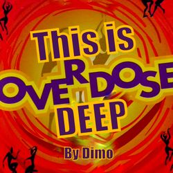 This  Is Overdose Deep -2018