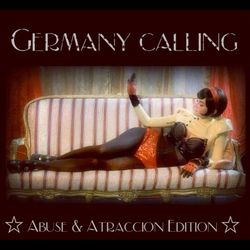 Germany Calling- Abuse & Atraccion Show