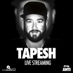 TAPESH - LIVE at ANTS USHUAIA - JUNE 20th 2015 - IBIZA SONICA