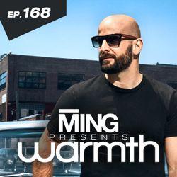 MING Presents Warmth Episode 168