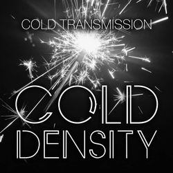 "COLD TRANSMISSION presents ""COLD DENSITY"" 20.01.19 (no. 55)"