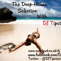 The Deep House Selection With DJ Tipstarr