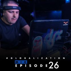 DJ-X Globalization Mix Episode 26